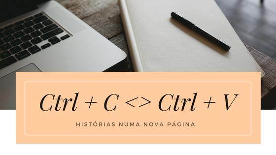 Ctrl + C __ Ctrl + V